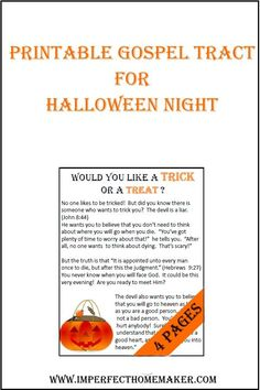 """A printable Halloween tract for you to pass out with your candy. It is entitled """"Would you Like a Trick or a Treat?"""""""