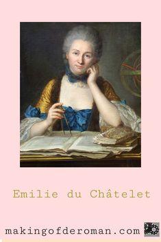 Gabrielle Emilie du Châtelet, née Le Tonnelier de Breteuil, est considerée comme la première savante ( reconnue pour son travail par ses contemporains ) française. Epistolière, traductrice, femme de lettres, noble, physicienne, philosophe, commentatrice, femme très « à la mode » à son époque, elle a contribué à beaucoup d'ouvrages, de traductions de traité. Quittant sa vie mondaine lors de sa rencontre avec Voltaire, Madame du Châtelet consacre le reste de sa vie aux sciences et aux lettres. Madame, Comme, Mona Lisa, Artwork, Women, Feminism, Lavender, Dating, Letters