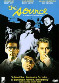 The Source (2000). A film about the Beats. William S. Burroughs, Allen Ginsberg, Jack Kerouac.
