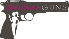 Girls Guide to Guns  Awesome website for the ladies that like to shoot.