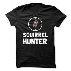 This is an awesome to wear for your family and friend who love animal:  SQUIRREL HUNTER Tee Shirts T-Shirts