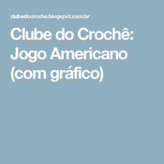 Clube do Crochê: Jogo Americano (com gráfico)