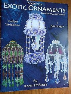 EXOTIC ORNAMENTS Beaded Ornament Covers Patterns Karen DeSousa