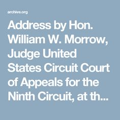 Address by Hon. William W. Morrow, Judge United States Circuit Court of Appeals for the Ninth Circuit, at the Festkommers, celebrating the twenty-fifth anniversary of the ascension to the throne of His Majesty, the German Emperor, William II, delivered at the German House, San Francisco, California, Saturday evening, June fourteenth, nineteen hundred and thirteen : Morrow, William W., 1843-1929 : Free Download & Streaming : Internet Archive