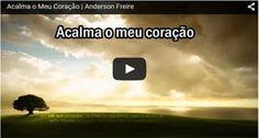 Mensagens de Deus: Acalma o Meu Coração | Anderson Freire
