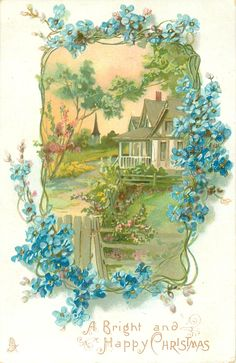 A BRIGHT AND HAPPY CHRISTMAS house, garden,distant church framed by forget-me-nots