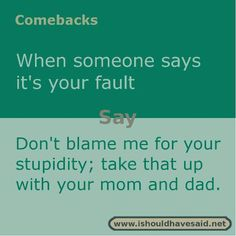 It's always a good idea to have some funny comebacks and insults ready, just in case. There's nothing bad than being stick for words only to kick yourself after that when you think of a good comeback far too late. Here are 26 Sassy Quotes comebacks Comebacks For Bullies, Funny Insults And Comebacks, Witty Insults, Snappy Comebacks, Clever Comebacks, Best Insults, Funny Comebacks, Savage Comebacks, Comebacks Sassy