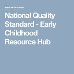National Quality Standard  - Early Childhood Resource Hub