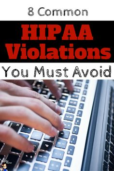 Nurse have so many opportunities to make HIPAA violations. Are you making any of the 8 Common HIPAA Violations You Must Avoid?