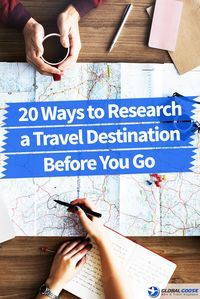Here are 20 ways that you can research your travel destination and find out everything you need to know before you go. Find the ways that work best for you – you�ll likely end up using several methods in order to cover everything. This can be one of the f