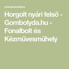 Horgolt nyári felső - Gombolyda.hu - Fonalbolt és Kézművesműhely