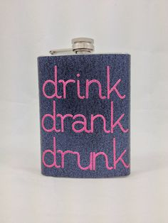 Drink Drank Drunk glitter flask by GlitterFlasks on Etsy, $20.00   Not a cooler but OMG