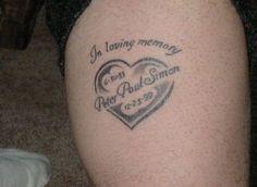 In Loving Memory: Memorial R.I.P. Tattoos Good idea for my cousin!