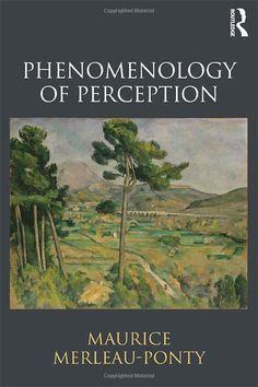 Phenomenology of Perception: Maurice Merleau-Ponty