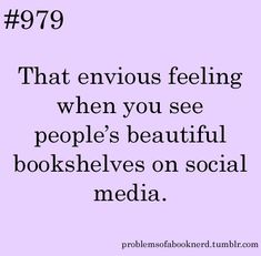 #979 That envious feeling when you see people's beautiful bookshelves on social media