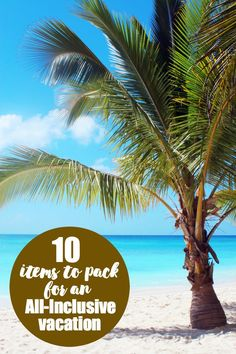 487967c1afda88 10 Items to Pack for an All-Inclusive Vacation - Are you planning a getaway