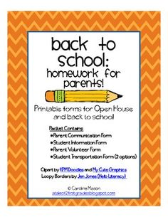 A pack of printable forms for Open House or back to school.  Contents include: Parent Contact and Communication Form, Student Information Form, Parent Volunteer Form, Transportation form (two options).  Parents need some homework, too!