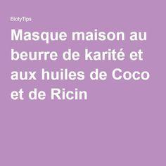 Masque maison au beurre de karité et aux huiles de Coco et de Ricin