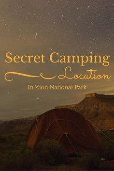 Skip the loud, noisy and overbooked campgrounds at Zion and enjoy a relaxing night in your secluded 5 Billion Star Hotel.  http://www.wanderingchocobo.com/my-secret-camping-spot-in-zion/
