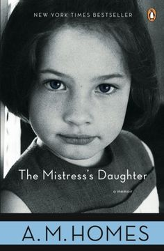 The Mistress's Daughter by A. M. Homes  5 stars