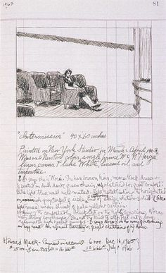 Edward Hopper, study drawing and notes for his painting Intermission. Interesting note: Josephine often made commentary in Edward's notebooks and recorded his sales.