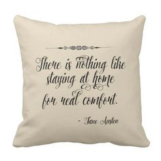 Jane Austen Home Quote Decorative Throw Pillow - vintage gifts retro ideas cyo