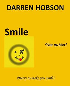 Smile: You Nutter! by Darren Hobson http://www.amazon.co.uk/dp/B00VWTCW68/ref=cm_sw_r_pi_dp_dcKTwb0P4PS2J