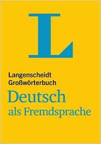 Langenscheidt Grosswörterbuch Deutsch als Fremdsprache : das einsprachige Wörterbuch für alle, die Deutsch lernen / Herausgegeber Dieter Götz ; in Zusammenarbeit mit der Langenscheidt-Redaktion - München : Langenscheidt, 2015