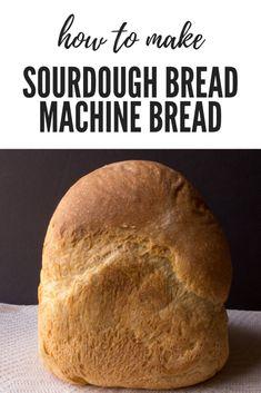 Sour Dough Bread Machine Recipe, Sourdough Bread Machine, Zojirushi Bread Machine, Easy Sourdough Bread Recipe, Easy Bread Machine Recipes, Best Bread Machine, Sourdough Bread Starter, Bread Maker Recipes, Easy Bread Recipes