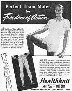 Vintage ads for men's underwear    Vintage advertising for women's underthings is amusing. Vintage ads for men's underwear is downright hysterical.    Healthknit, 1940s: