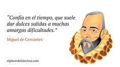 Pequeño homenaje a Miguel de Cervantes en el aniversario de su nacimiento. ¡Cuánta razón en esta cita!