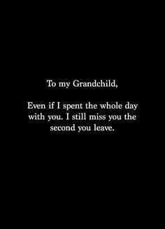 To My Grandchild This holds so true for all grandparents! - - To My Grandchild This holds so true for all grandparents! Grandmother Quotes, Grandma And Grandpa, Great Quotes, Me Quotes, Inspirational Quotes, Qoutes, Baby Quotes, Quotations, Quotes About Grandchildren