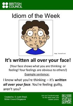 Idiom: It's written all over your face English Sentences, English Idioms, English Phrases, English Lessons, English Grammar, Interesting English Words, Learn English Words, English Language Learning, Teaching English