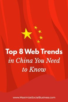 Top 8 Web Trends in China You Need to Know Social Media Trends, Social Networks, Facebook Marketing, Social Media Marketing, Chinese Social Media, Twitter Tips, Social Business, Pinterest For Business, Influencer Marketing