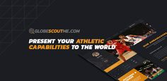 Globe Scout Me  Present your athletic capabilities to the world.