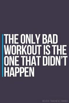 Words Of Wisdom For Working Out