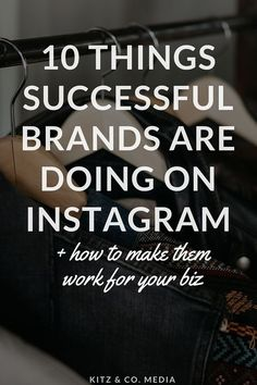Things Successful Brands Are Doing On Instagram + How To Make Them Work For Your Biz << Kitzandco // blogging >> socialmedia