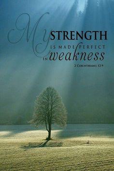 """2 Corinthiens 12:9- """"Ma grâce te suffit, car ma puissance s'accomplit dans la faiblesse."""""""