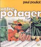 Votre Potager de Paul. Pouliot http://www.amazon.ca/dp/0777700972/ref=cm_sw_r_pi_dp_VCc3ub10T6D0E