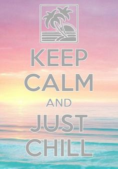 keep calm and just chill / created with Keep Calm and Carry On for iOS - Laurianeee🤑 - Pint Keep Calm Carry On, Stay Calm, Keep Calm And Love, Keep Calm And Relax, Frases Keep Calm, Keep Calm Quotes, Message For Mother, Chill Quotes, Keep Calm Signs