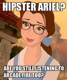 I normally don't share memes, but lolz, hipster Belle expresses how I feel on a daily basis #sass