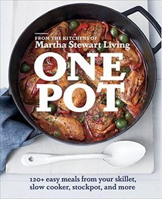 One Pot: 120+ Easy Meals from Your Skillet, Slow Cooker, Stockpot, and More von Editors of Martha Stewart Living, http://www.amazon.de/dp/B00JCS17RQ/ref=cm_sw_r_pi_dp_KPfmub05F4ZDM