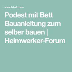 Podest mit Bett Bauanleitung zum selber bauen | Heimwerker-Forum