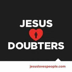 Doubters He love !!