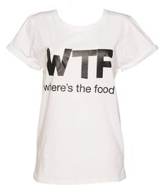 Ladies #WTF Where's The #Food T-Shirt from Local Heroes xoxo
