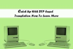 Catch Up With DTP based Translation Now To Learn More