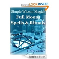 Amazon.com: Simple Wiccan Magick Full Moon Spells & Rituals eBook: Holly Zurich: Kindle Store