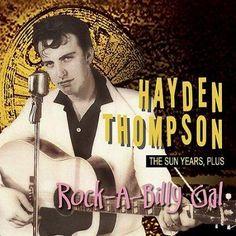 Hayden Thompson - Rock-A-Billy Gal- The Sun Years