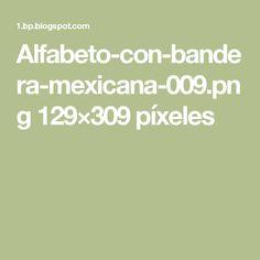 Alfabeto-con-bandera-mexicana-009.png 129×309 píxeles