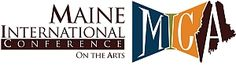 MAINE ART SCENE MAGAZINE - Maine Arts Commission Announces Open Registration for International Conference on the Arts. The conference will be held October 24 to 26, 2013, at the Collins Center for the Arts, on the University of Maine Campus at Orono. The conference will incorporate a co-conference for arts educators, and together they will host more than 60 professional development sessions, over 20 artist showcases, and keynote speakers.